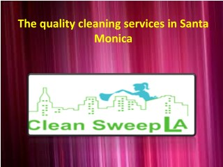 The Quality cleaning services in LA