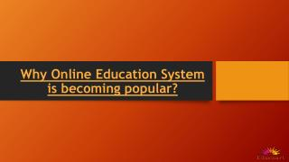 Why Online Education System is becoming popular?