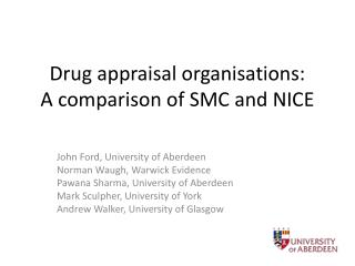 Drug appraisal organisations:  A comparison of SMC and NICE