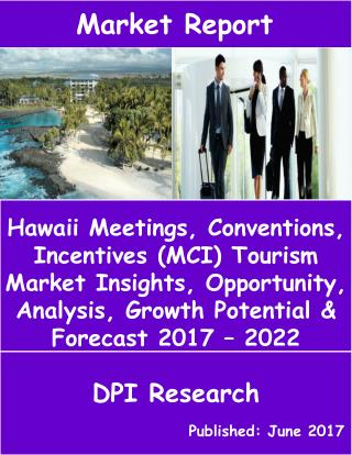 Hawaii MCI Tourism Market Will Reach USD 1.3 Billion by 2022