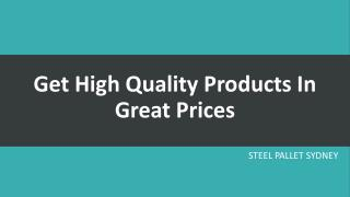 Get High Quality Products In Great Prices