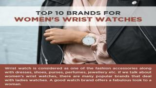 Top 10 Brands for Women's Wrist Watches