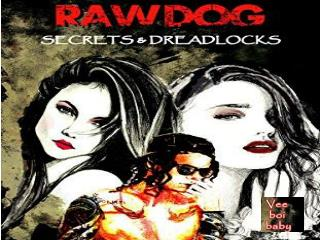 Raw Dog Secrets & Dreadlocks - Book by Vee Boi Baby