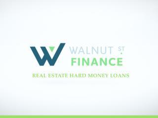 Walnut Street Finance | Real Estate Hard Money Loans