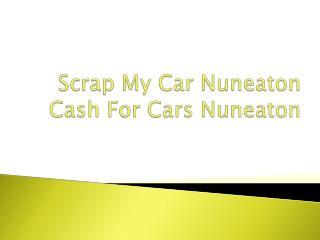 Scrap My Car Nuneaton | Cash For Cars Nuneaton