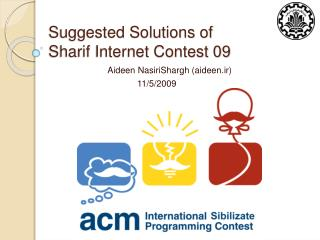 Suggested Solutions of Sharif Internet Contest 09