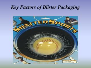 Know Amazing Things About Blister Packaging