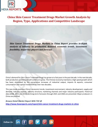 China Skin Cancer Treatment Drugs Market Size, Share Analysis by Manufacturers, Regions, Type and Application