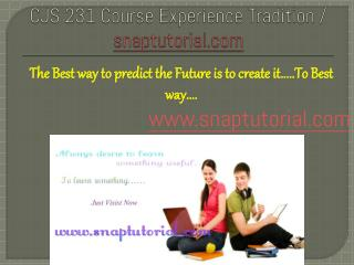 CJS 231 Course Experience Tradition / snaptutorial.com