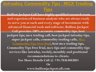Mcx Commodity Tips Free Trial | Commodity Trading Tips Provider- Bullion Jackpot Call