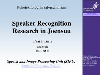 Speaker Recognition Research in Joensuu