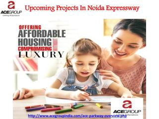 Upcoming Projects in Noida Expressway - ACE Group