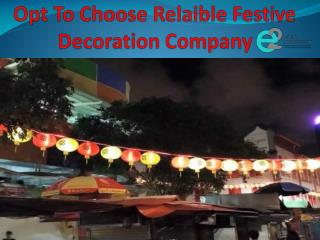 Opt To Choose Relaible Festive Decoration Company