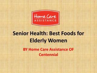 Senior Health: Best Foods for Elderly Women