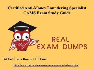Valid CAMS ACAMS Exam Dumps - CAMS Dumps PDF Exam Questions RealExamDumps