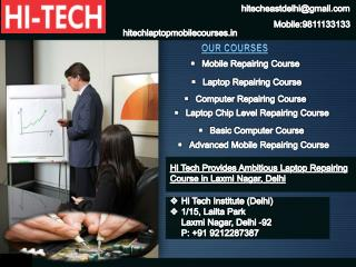 Hi Tech Provides Ambitious Laptop Repairing Course in Laxmi Nagar, Delhi
