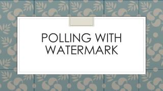 polling with watermark