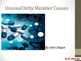 Unusual Itchy Member Causes