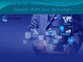 Seo Gives  Ranking of Website in Google With Seo  Activities