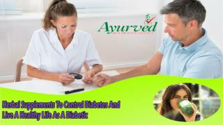 Herbal Supplements To Control Diabetes And Live A Healthy Life As A Diabetic