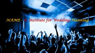 NAME - #1 Institute for Wedding Planning