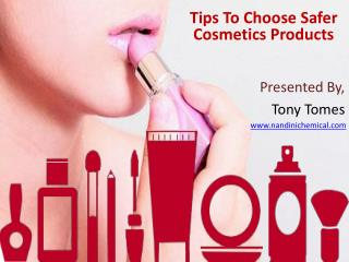 Tips To Choose Safer Cosmetics Products