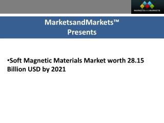 Soft Magnetic Materials Market worth 28.15 Billion USD by 2021