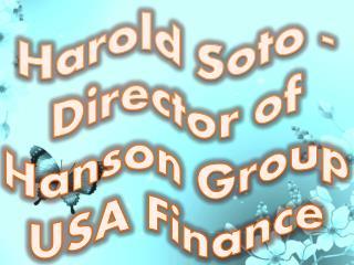 Harold Soto - Director of Hanson Group USA Finance