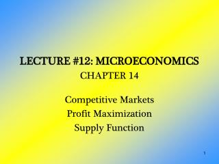 LECTURE 12: MICROECONOMICS CHAPTER 14