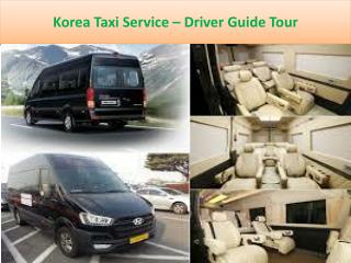 Korea taxi service – driver guide tour