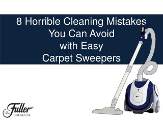 8 Horrible Cleaning Mistakes You Can Avoid with Easy Carpet Sweepers