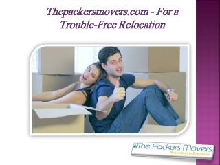 Thepackersmovers.com - For a Trouble-Free Relocation