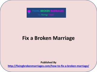 Fixing Broken Marriages