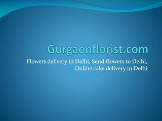 Flowers delivery in delhi, Send flowers to delhi, Online cake delivery in delhi