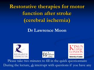 Restorative therapies for motor function after stroke  cerebral ischemia