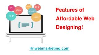 Top Features of Affordable Web Designing | hnwebmarketing