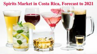 Spirits in Costa Rica, Forecast to 2021