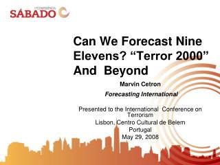 Can We Forecast Nine Elevens  Terror 2000  And  Beyond