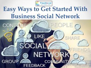 Easy Ways to Get Started With Business Social Network