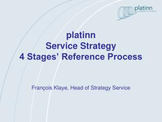 Platinn Service Strategy  4 Stages  Reference Process