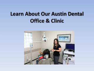 Learn About Our Austin Dental Office & Clinic