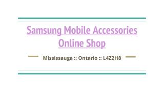 Searching Best Samsung Mobile Accessories Online ShopIn Ontario