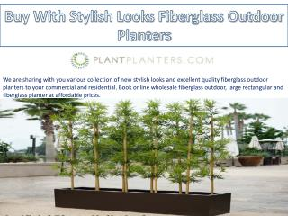 Buy With Stylish Looks Fiberglass Outdoor Planters