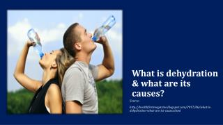 What is dehydration & what are its causes?