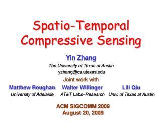 Spatio-Temporal  Compressive Sensing