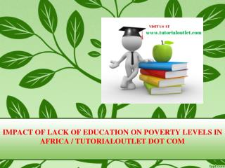 IMPACT OF LACK OF EDUCATION ON POVERTY LEVELS IN AFRICA / TUTORIALOUTLET DOT COM