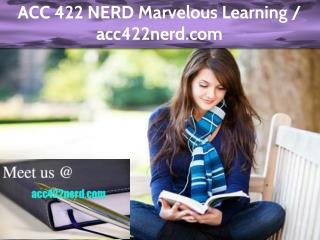 ACC 422 NERD Marvelous Learning / acc422nerd.com