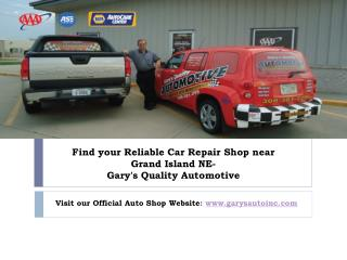 Get Expert Car Repair Services near Grand Island NE- Gary's Quality Automotive Shop