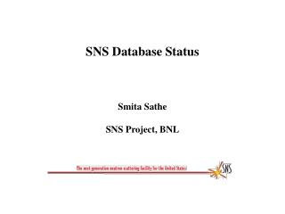 SNS Database Status    Smita Sathe  SNS Project, BNL