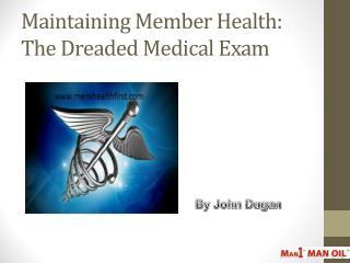 Maintaining Member Health: The Dreaded Medical Exam